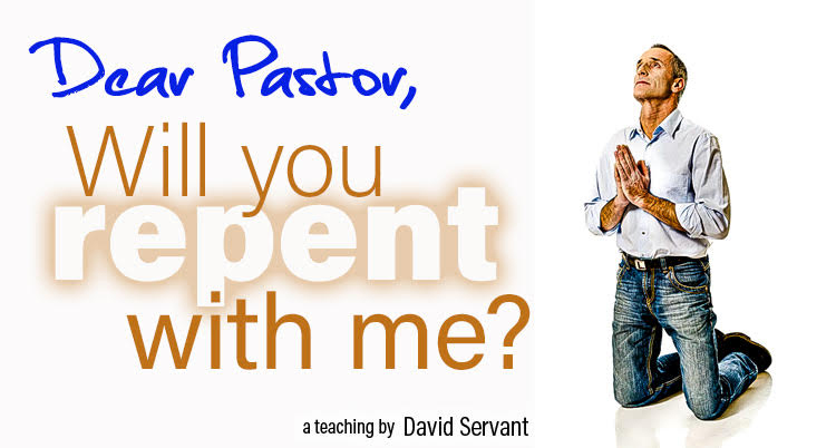 "E-teaching graphic: ""Dear Pastor, will you repent with me,"" an e-teaching by David Servant"