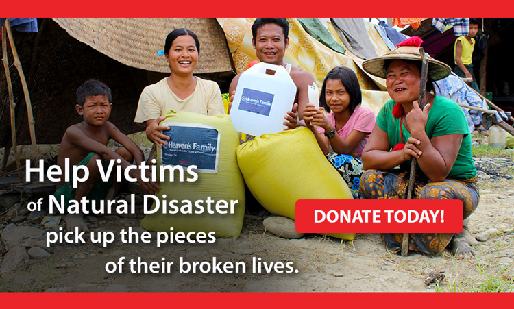 Donate today to help victims of natural disaster pick up the pieces of their broken lives!