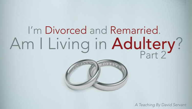 Picture with text: I'm Divorced and Remarried. Am I Living in Adultery?