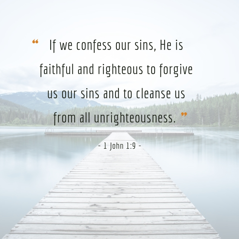 Photo quote of 1 John 1:9 - If we confess our sins, He is faithful and righteous to forgive us our sins and to cleanse us from all unrighteousness.