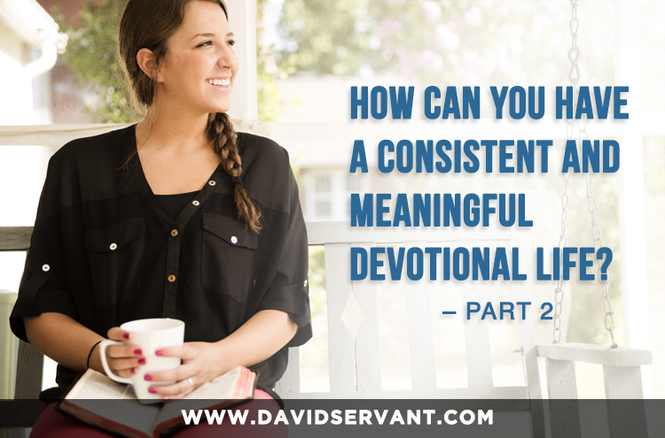 Woman reading Bible on porch - How can you have a consistent and meaningful devotional life? - Part 1