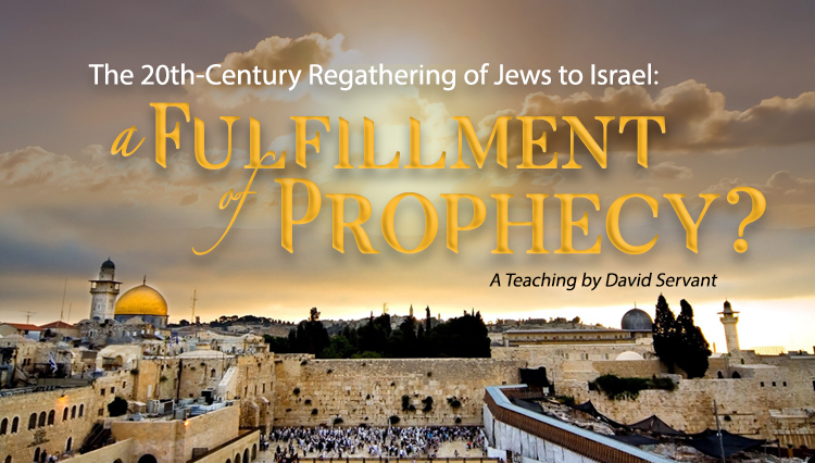 Photo of Israel with title: The 20th-Century Regathering of Jews to Israel: A Fulfillment of Prophecy? A Teaching by David Servant
