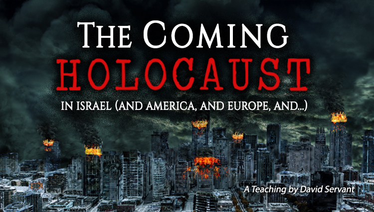 Picture of burning city with title: The Coming Holocaust in Israel (and America, and Europe, and...) - A Teaching by David Servant