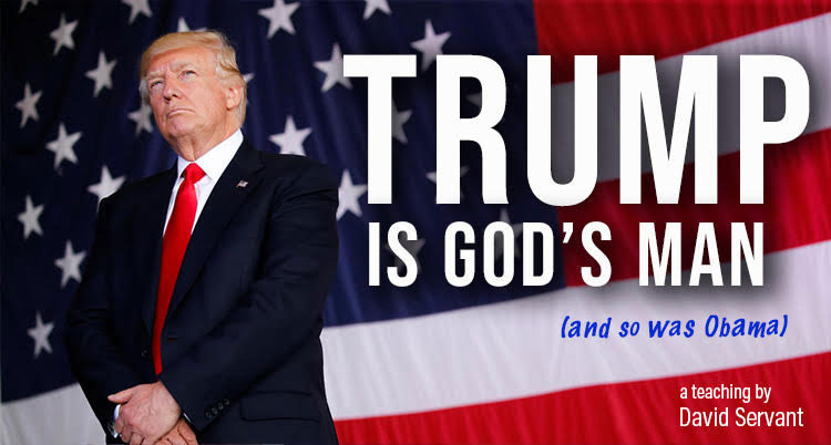 """""""Trump is God's Man, and so was Obama"""" by David Servant"""