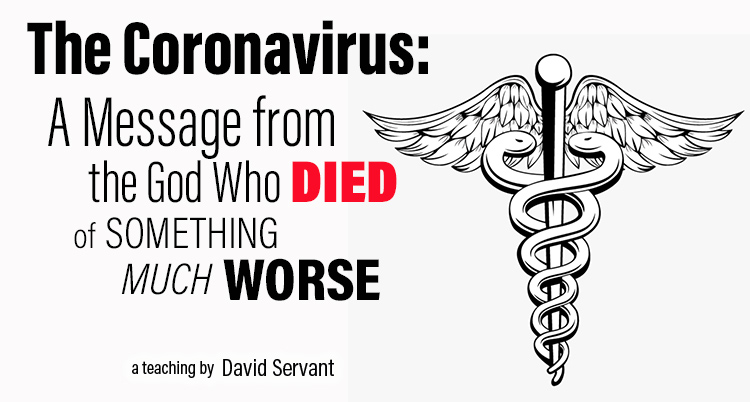 The Coronavirus: A Message from the God Who Died of Something Much Worse