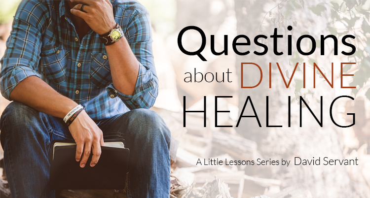 Questions About Divine Healing by David Servant