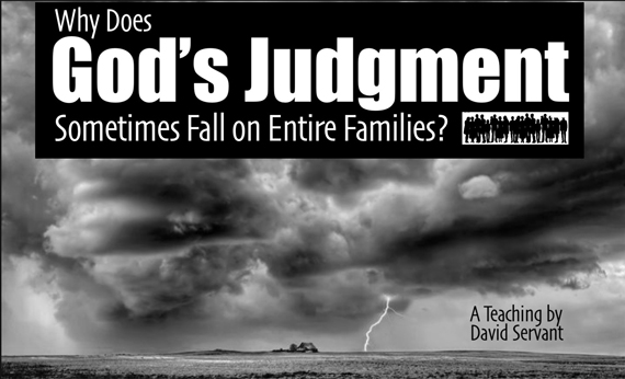 Why Does God's Judgment Sometimes Fall on Entire Families?
