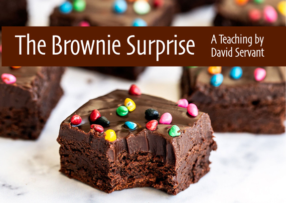 The Brownie Surprise - A Teaching by David Servant