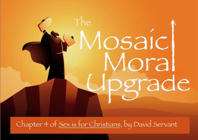 The Mosaic Moral Upgrade by David Servant