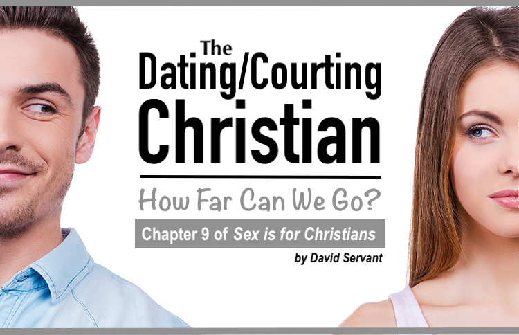 """""""The Dating/Courting Christian. How Far Can We Go?"""""""